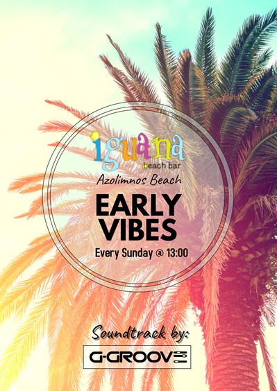 Early Vibes | Every Sunday at 13:00 , G-Groove On Decks! Iguana