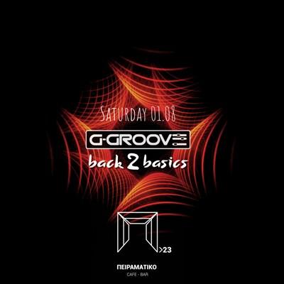G-Groove | Back 2 Basics @ Peiramatiko